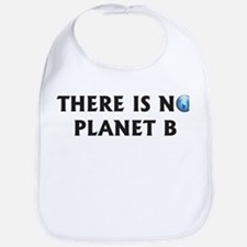 There Is No Planet B Bib