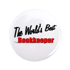 """The World's Best Bookkeeper"" 3.5"" Button"
