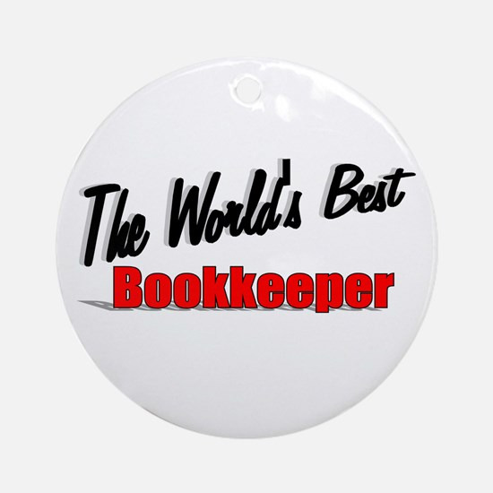 """""""The World's Best Bookkeeper"""" Ornament (Round)"""