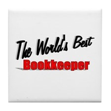 """The World's Best Bookkeeper"" Tile Coaster"