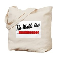 """""""The World's Best Bookkeeper"""" Tote Bag"""