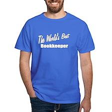 """""""The World's Best Bookkeeper"""" T-Shirt"""