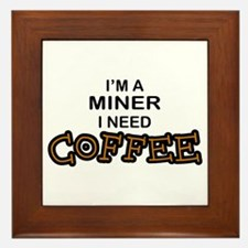 Miner Need Coffee Framed Tile