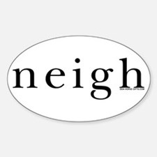 Neigh. Horse language. Oval Decal