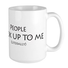 People Look Up to Me Ceramic Mugs