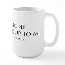 People Look Up to Me Mug