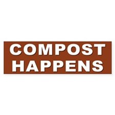 COMPOST HAPPENS Bumper Bumper Stickers