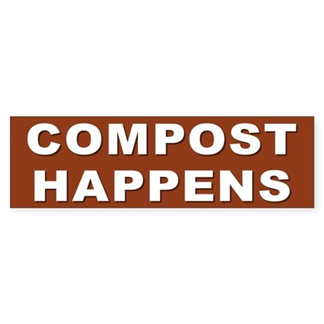 COMPOST HAPPENS Bumper Sticker
