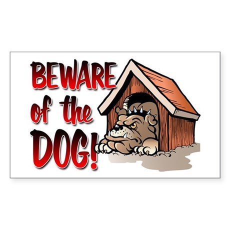 Beware Of The Dog! Rectangle Sticker