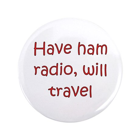 "Have Radio Will Travel 3.5"" Button"