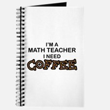 Math Teacher Need Coffee Journal