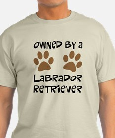 Owned By A Lab... T-Shirt