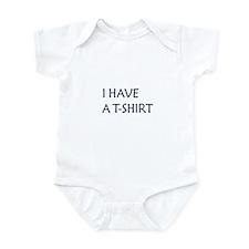I Have a T 1 Infant Bodysuit