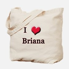 I Love (Heart) Briana Tote Bag