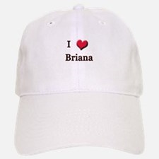 I Love (Heart) Briana Baseball Baseball Cap