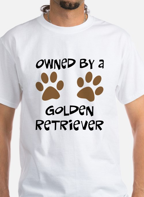 Owned By A Golden... Shirt