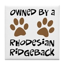 Owned By A Rhodesian... Tile Coaster