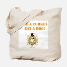 save a turkey eat a hog Tote Bag