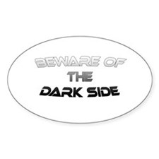 BEWARE OF THE DARK SIDE Oval Decal