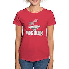 Women's Wok Hard Dark T-Shirt