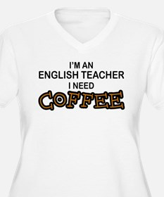 English Teacher Need Coffee T-Shirt