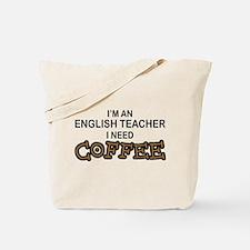 English Teacher Need Coffee Tote Bag