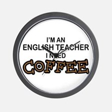 English Teacher Need Coffee Wall Clock