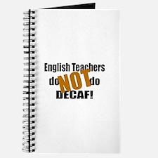 English Teachers Don't Do Decaf Journal