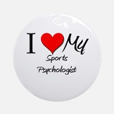 I Heart My Sports Psychologist Ornament (Round)