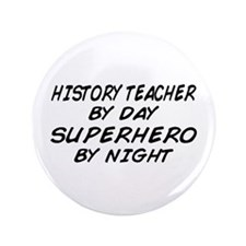 "History Teacher Superhero 3.5"" Button"