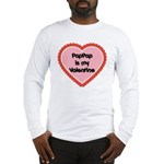 PapPap is My Valentine Long Sleeve T-Shirt