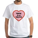 PapPap is My Valentine White T-Shirt