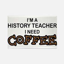 History Teacher Need Coffee Rectangle Magnet