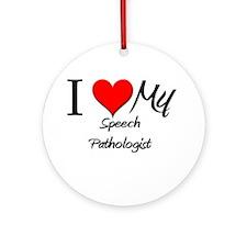 I Heart My Speech Pathologist Ornament (Round)