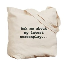 Ask Me About My Latest Screenplay Tote Bag