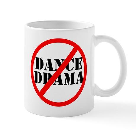No Dance Drama Mug