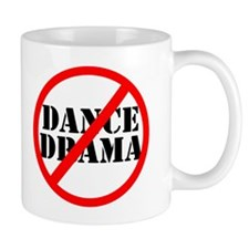 No Dance Drama Coffee Mug