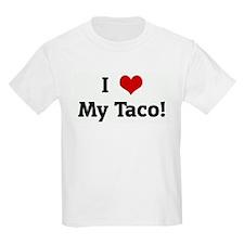 I Love My Taco! T-Shirt