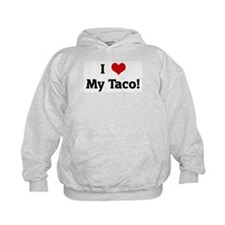 I Love My Taco! Hoodie