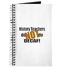 History Teacher Don't Do Decaf Journal