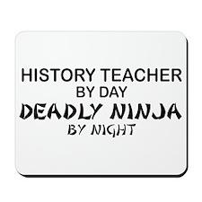 History Teacher Deadly Ninja Mousepad