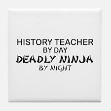 History Teacher Deadly Ninja Tile Coaster