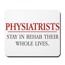 Physiatrists Mousepad
