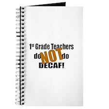 1st Grade Teacher Don't Do Decaf Journal