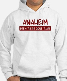 Anaheim (been there) Hoodie