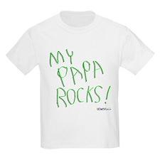 My Papa Rocks ! T-Shirt