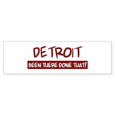 Detroit (been there) Bumper Bumper Sticker