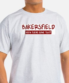Bakersfield (been there) T-Shirt
