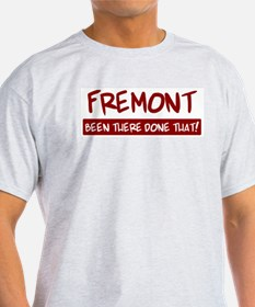Fremont (been there) T-Shirt