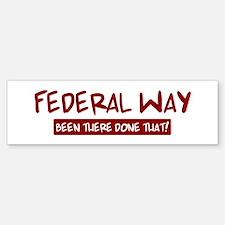 Federal Way (been there) Bumper Bumper Bumper Sticker